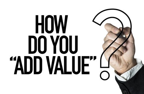 How We Create So Much Added Value In Our Business