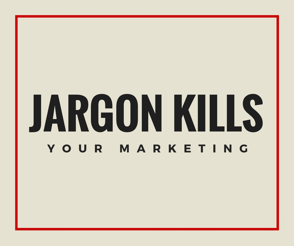 Jargon Kills (your Marketing)